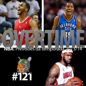 Overtime 121 – NBA: Previsões da temporada2013/14